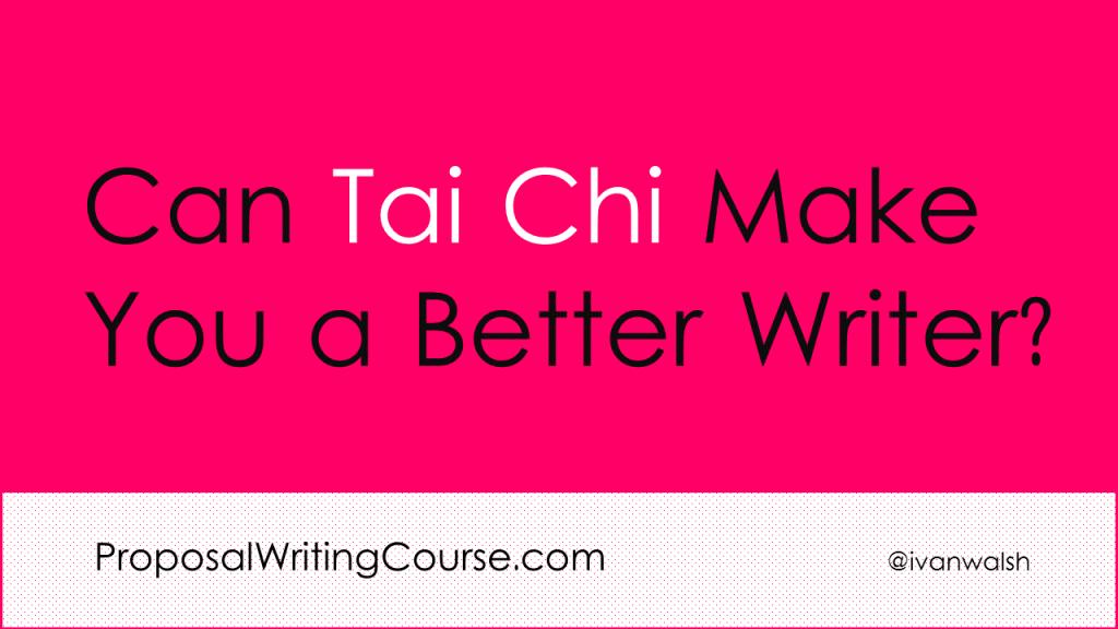 Can-Tai-Chi-Make-You-Proposal-Writer