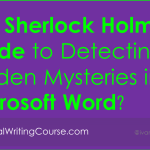 Sherlock Holmes Guide to Finding Hidden Styles in Microsoft Word 2007?